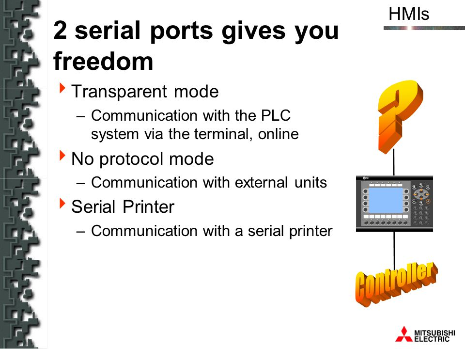 2 serial ports gives you freedom