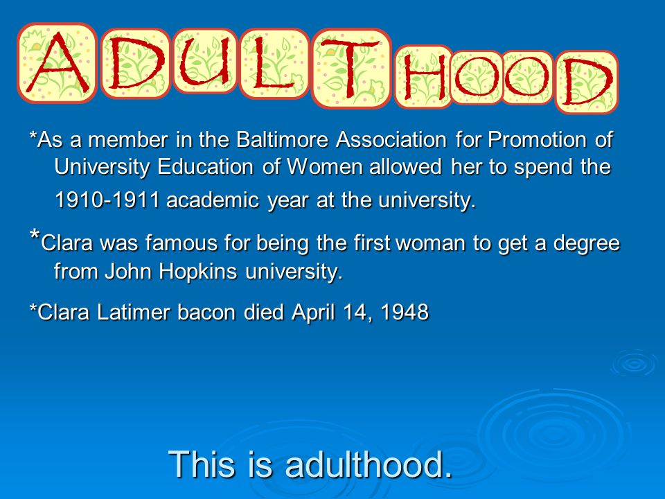 *As a member in the Baltimore Association for Promotion of University Education of Women allowed her to spend the 1910-1911 academic year at the university.