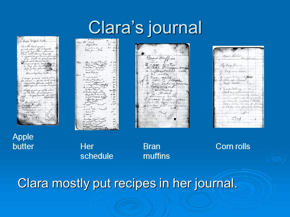 Clara's journal Clara mostly put recipes in her journal. Apple butter