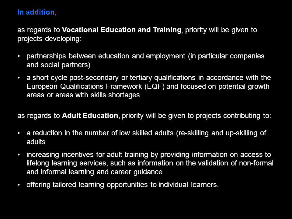 In addition, as regards to Vocational Education and Training, priority will be given to projects developing: