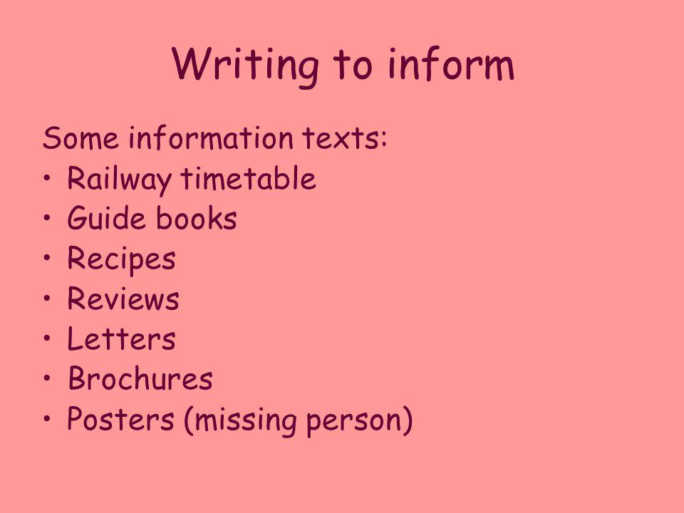 Writing to inform Some information texts: Railway timetable