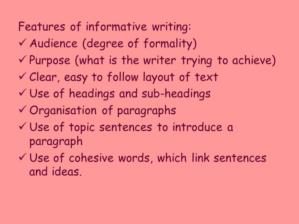 Features of informative writing: