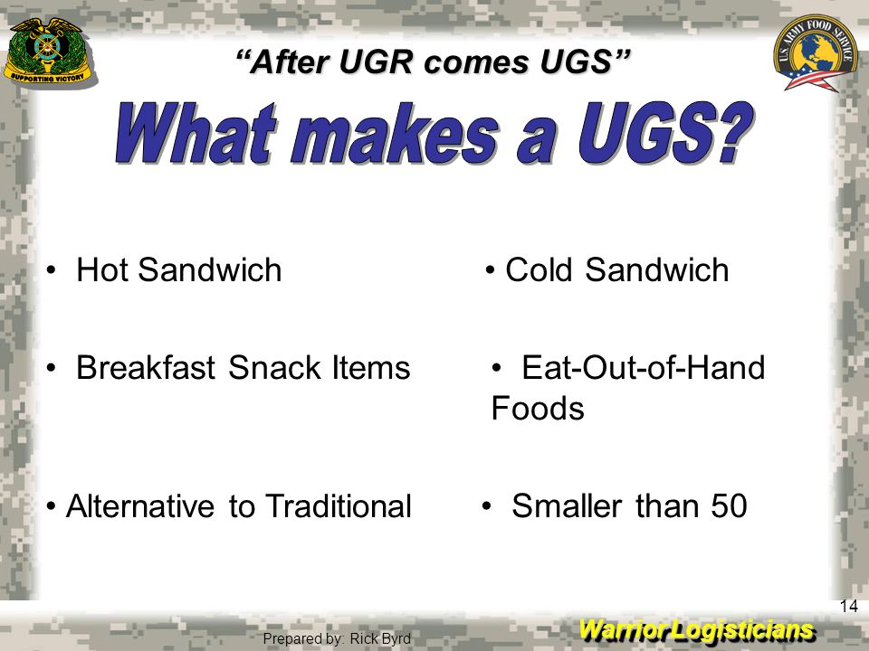 What makes a UGS After UGR comes UGS Hot Sandwich Cold Sandwich