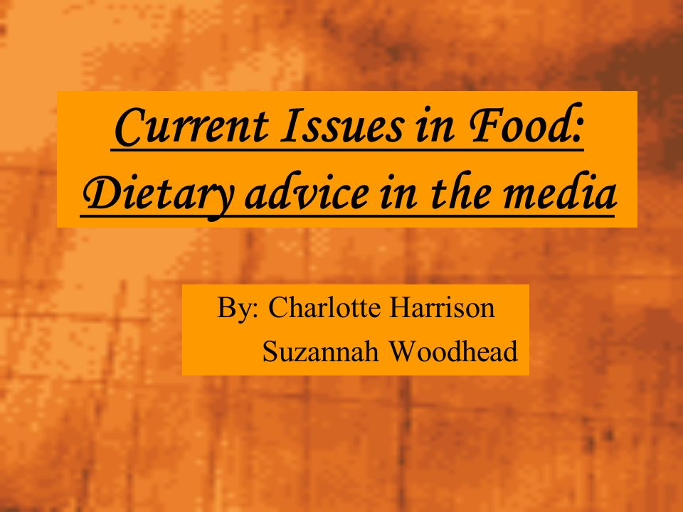 Current Issues in Food: Dietary advice in the media