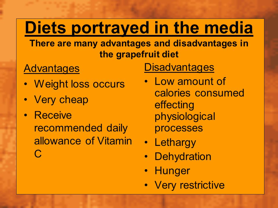 Diets portrayed in the media There are many advantages and disadvantages in the grapefruit diet