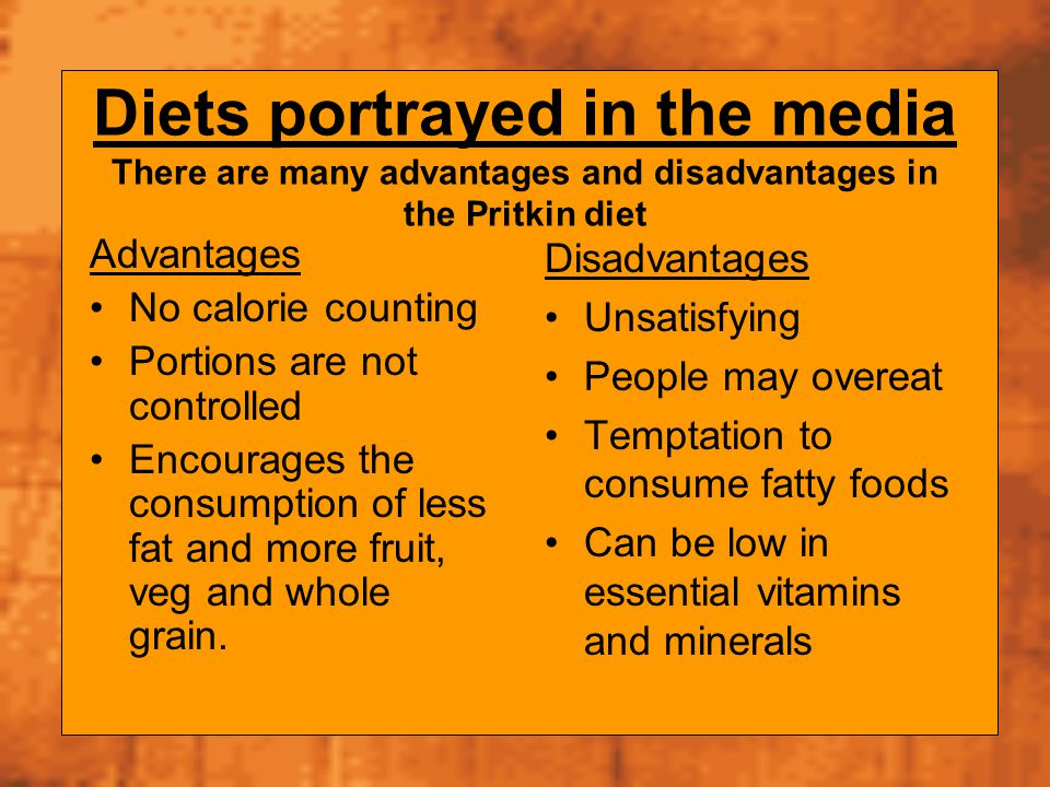 Diets portrayed in the media There are many advantages and disadvantages in the Pritkin diet