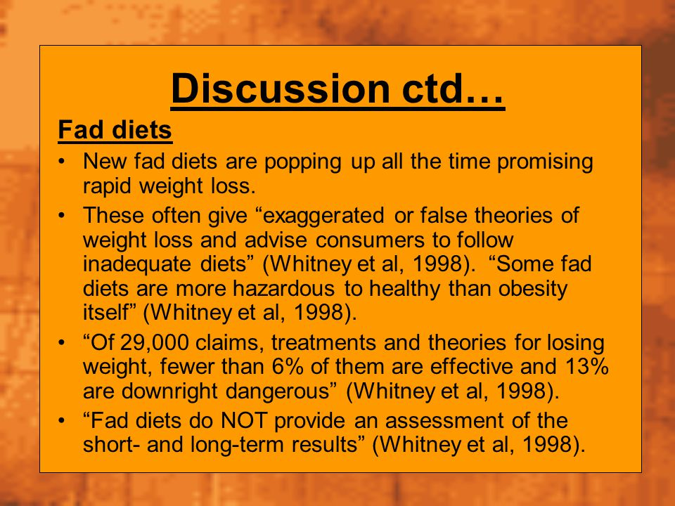 Discussion ctd… Fad diets