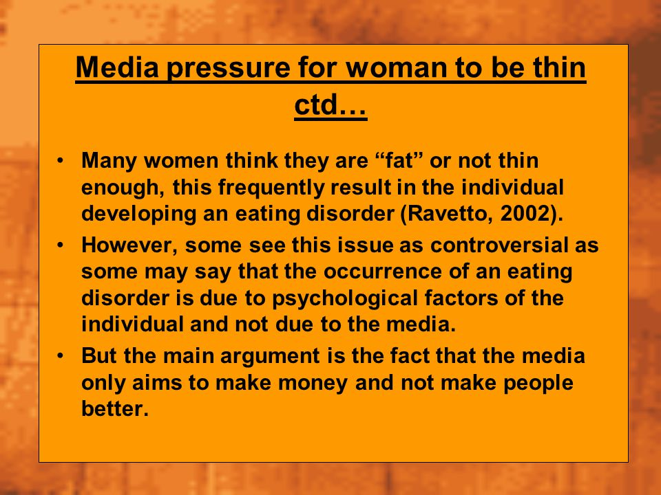 Media pressure for woman to be thin ctd…