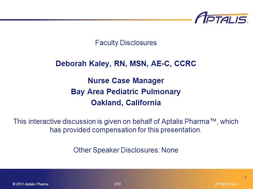 Deborah Kaley, RN, MSN, AE-C, CCRC Bay Area Pediatric Pulmonary