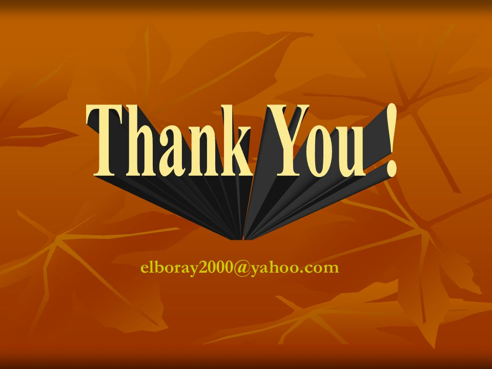 Thank You ! elboray2000@yahoo.com
