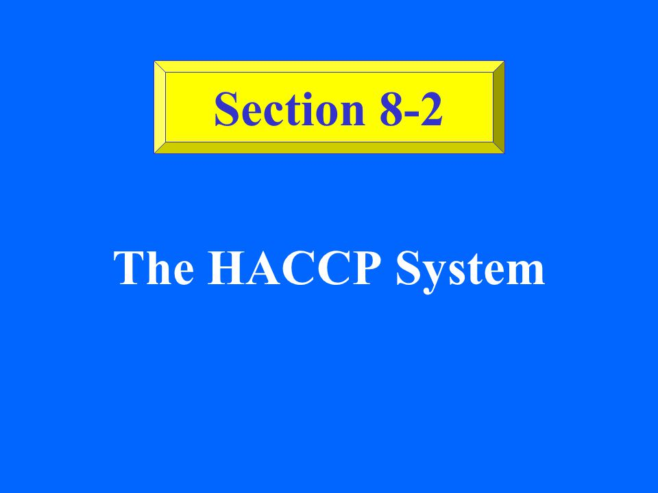 Section 8-2 The HACCP System