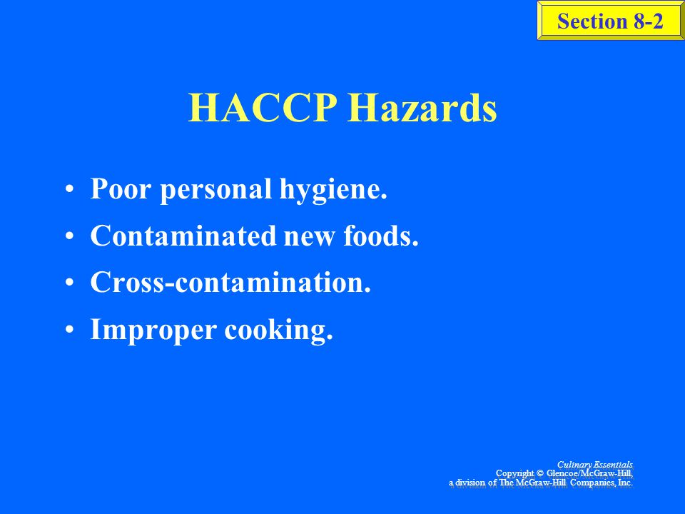 HACCP Hazards Poor personal hygiene. Contaminated new foods.
