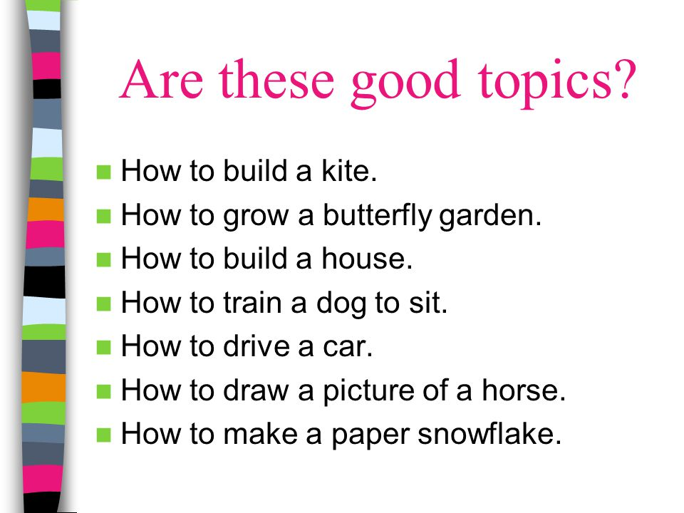 Are these good topics How to build a kite.