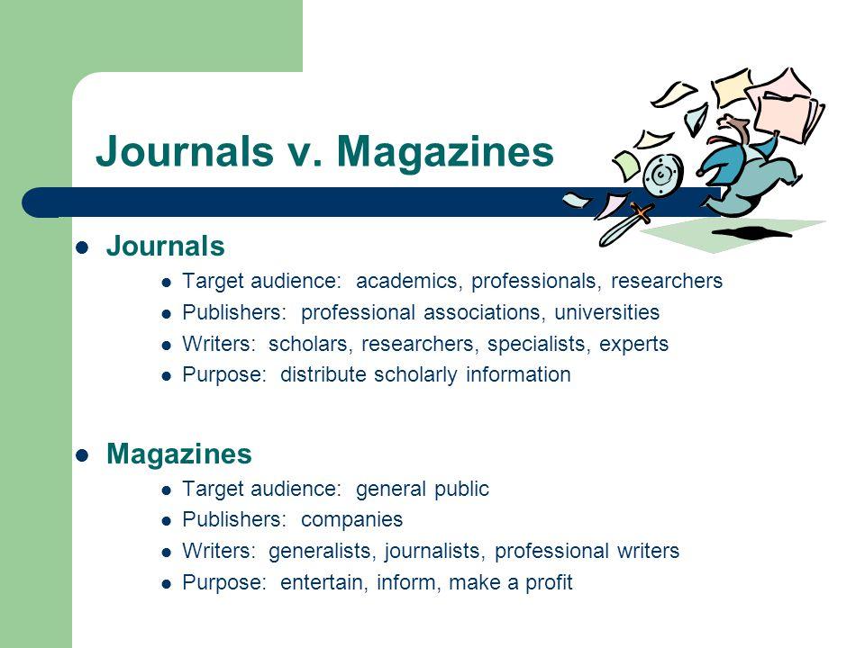 Journals v. Magazines Journals Magazines
