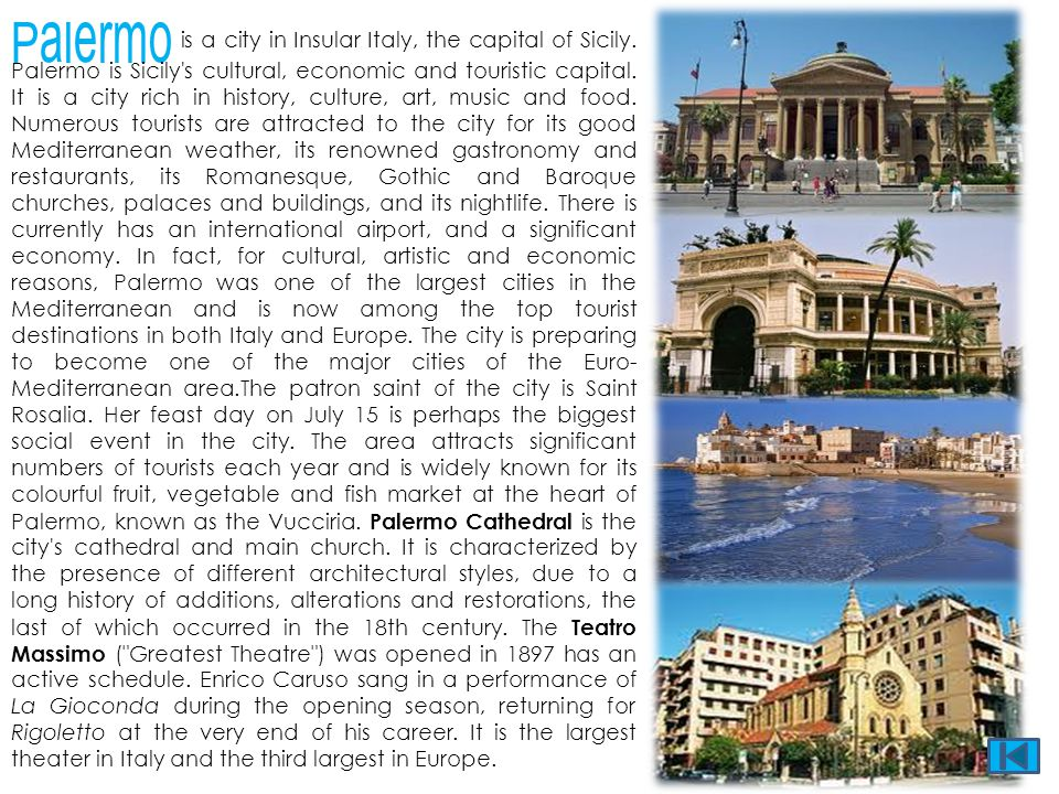 Palermo is a city in Insular Italy, the capital of Sicily
