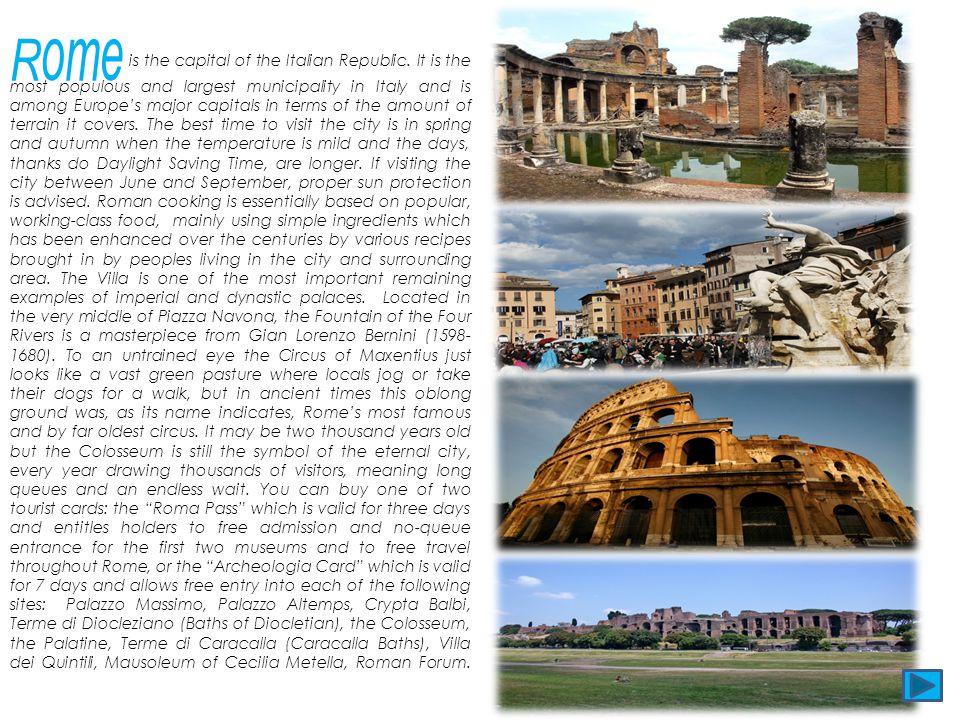 Rome is the capital of the Italian Republic
