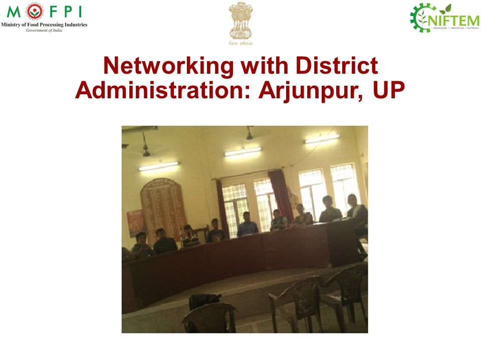 Networking with District Administration: Arjunpur, UP