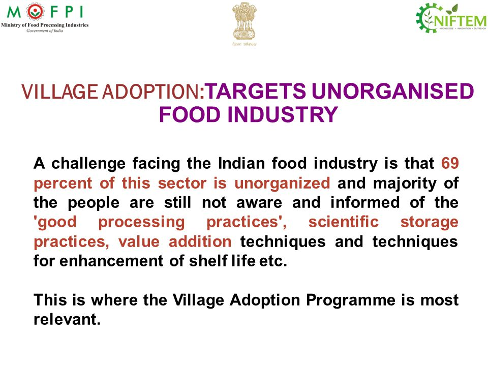 VILLAGE ADOPTION:TARGETS UNORGANISED FOOD INDUSTRY