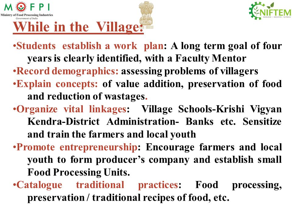 While in the Village: Students establish a work plan: A long term goal of four years is clearly identified, with a Faculty Mentor.