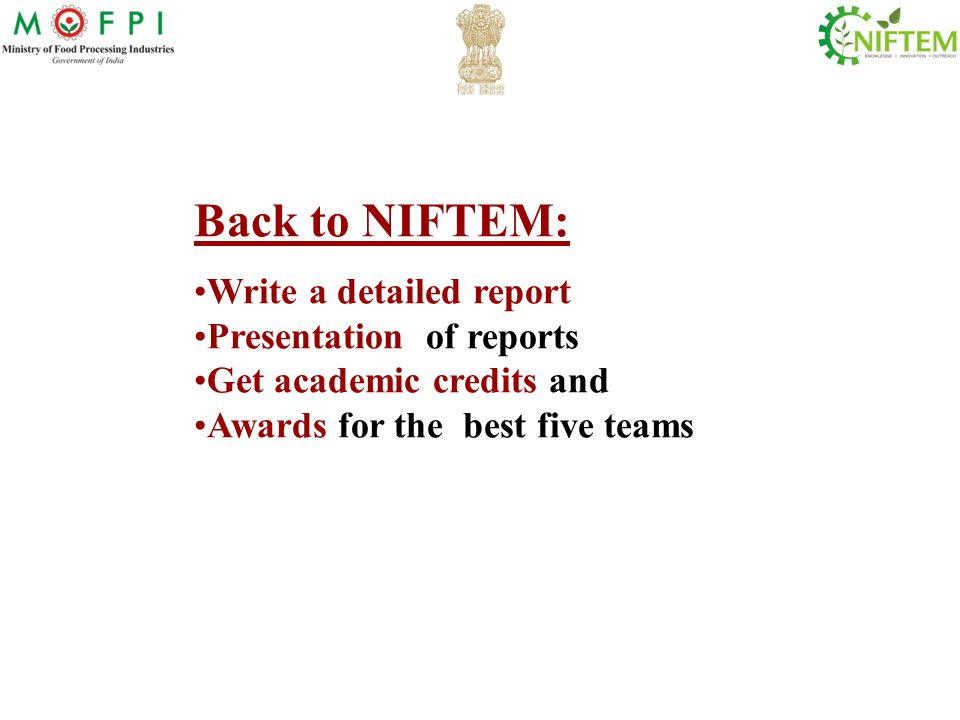 Back to NIFTEM: Write a detailed report Presentation of reports