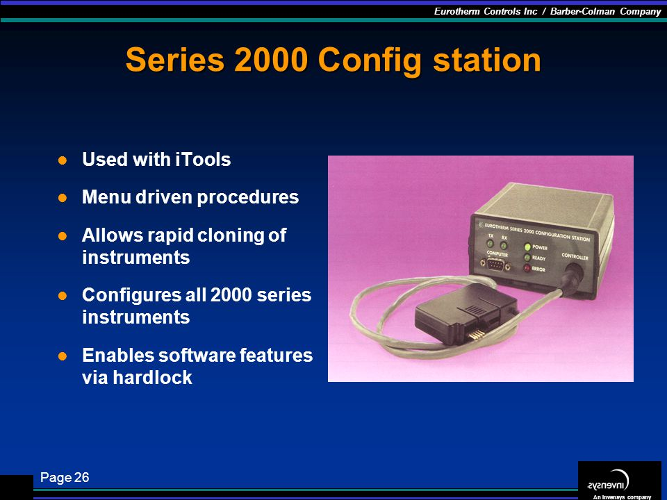 Series 2000 Config station Used with iTools Menu driven procedures
