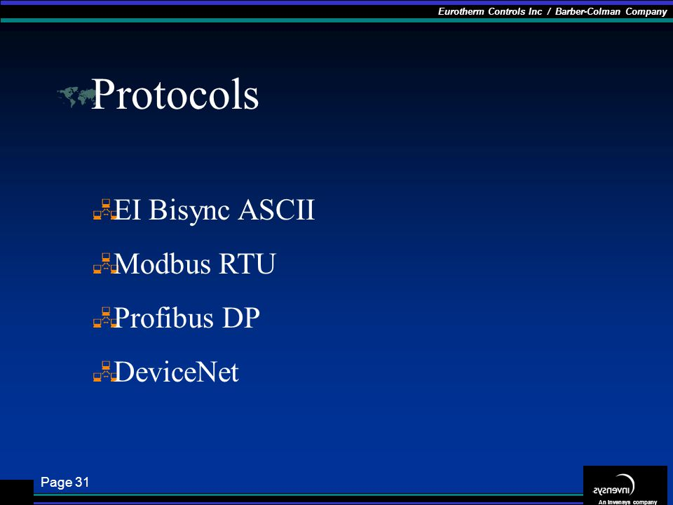 Protocols EI Bisync ASCII Modbus RTU Profibus DP DeviceNet