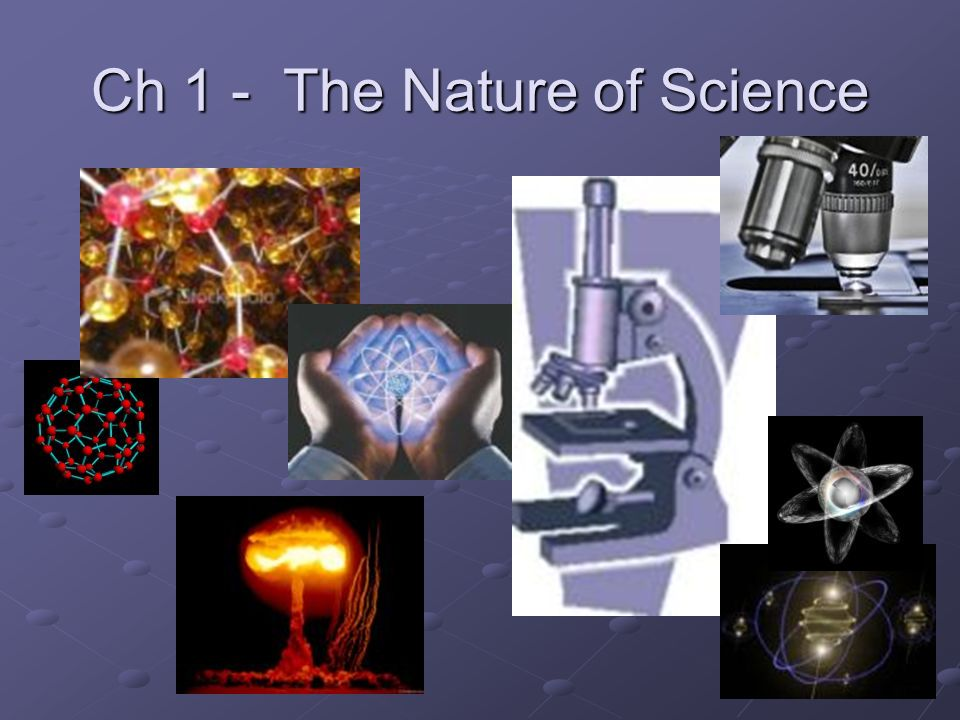 Ch 1 - The Nature of Science