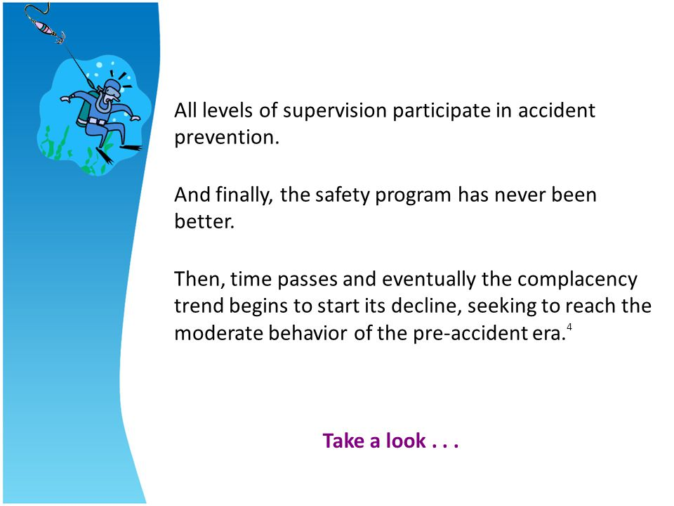 All levels of supervision participate in accident prevention.