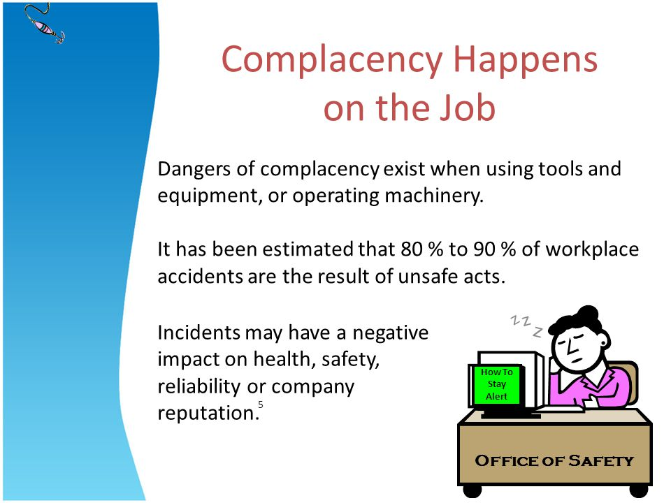 Complacency Happens on the Job