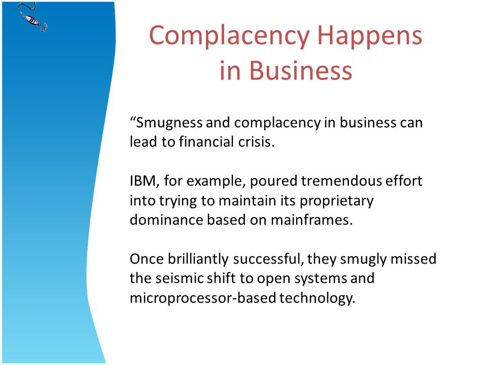 Complacency Happens in Business