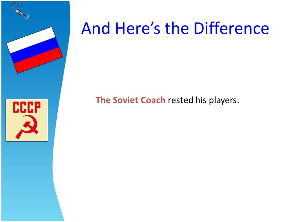 The Soviet Coach rested his players.