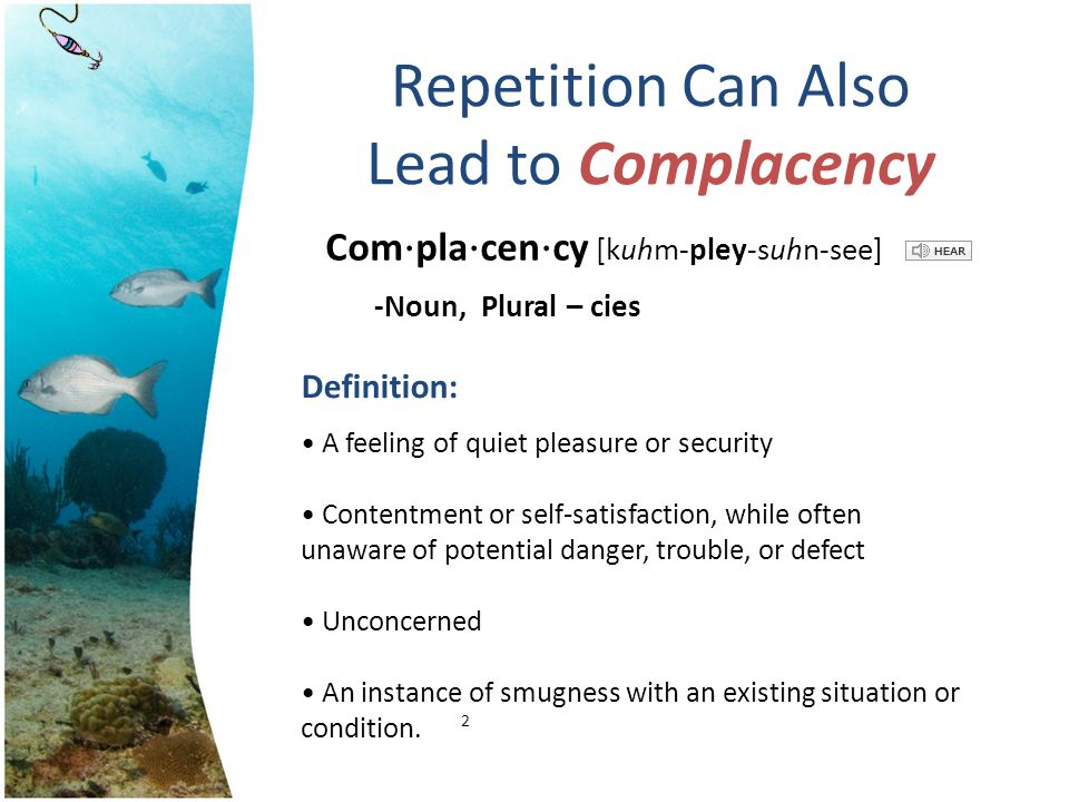 Repetition Can Also Lead to Complacency