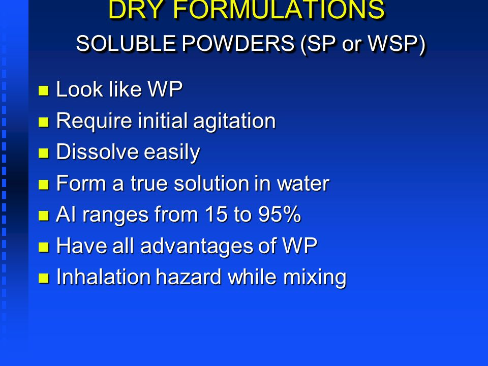 DRY FORMULATIONS SOLUBLE POWDERS (SP or WSP)
