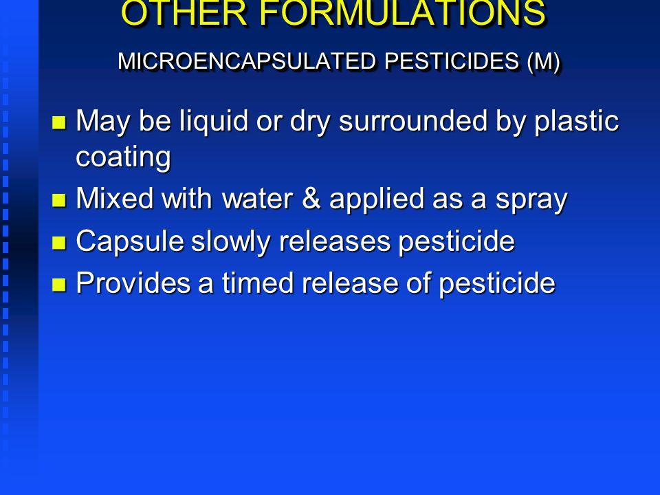 OTHER FORMULATIONS MICROENCAPSULATED PESTICIDES (M)