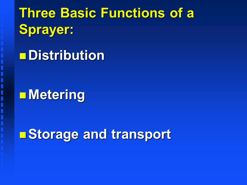 Three Basic Functions of a Sprayer: