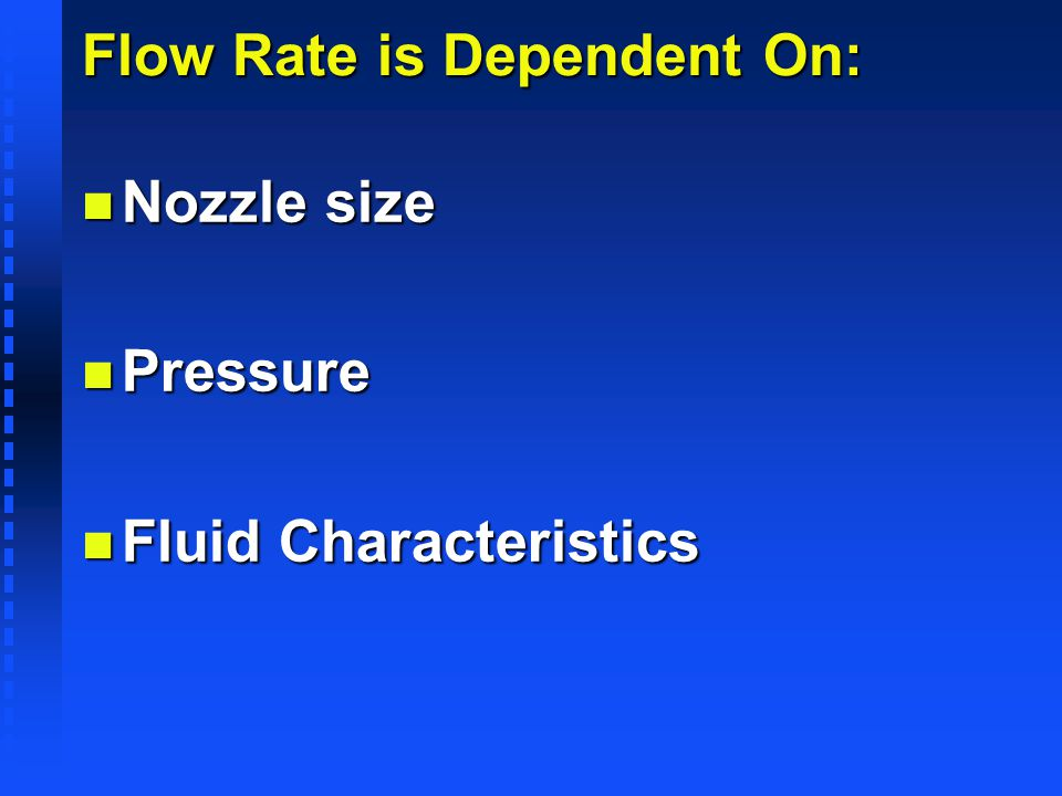 Flow Rate is Dependent On: