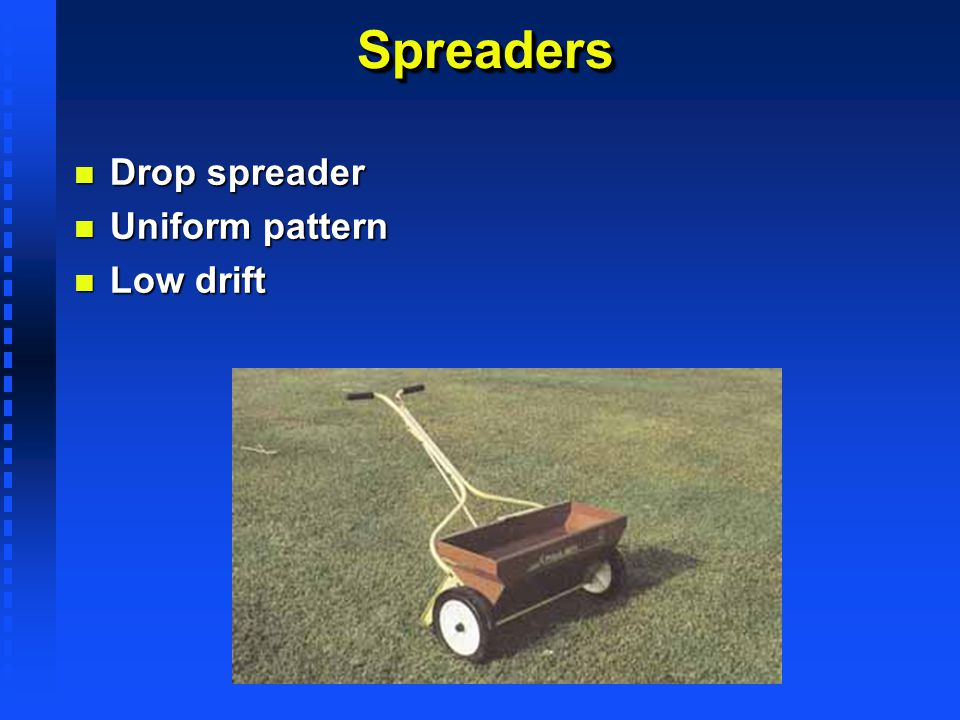 Spreaders Drop spreader Uniform pattern Low drift