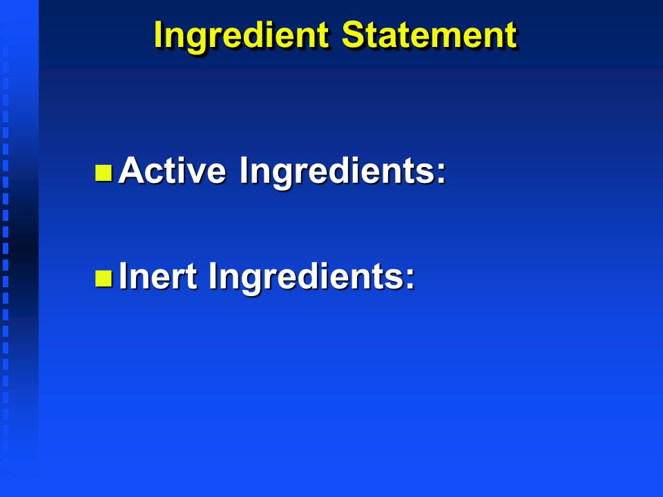 Ingredient Statement Active Ingredients: Inert Ingredients: