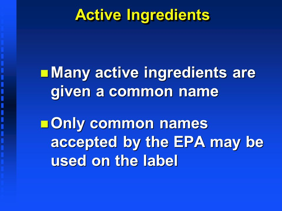 Many active ingredients are given a common name