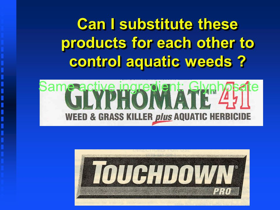 Can I substitute these products for each other to control aquatic weeds