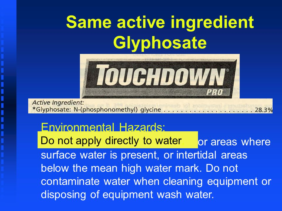 Same active ingredient Glyphosate