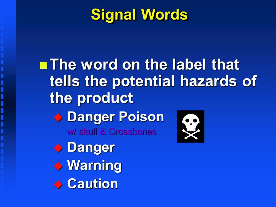 The word on the label that tells the potential hazards of the product
