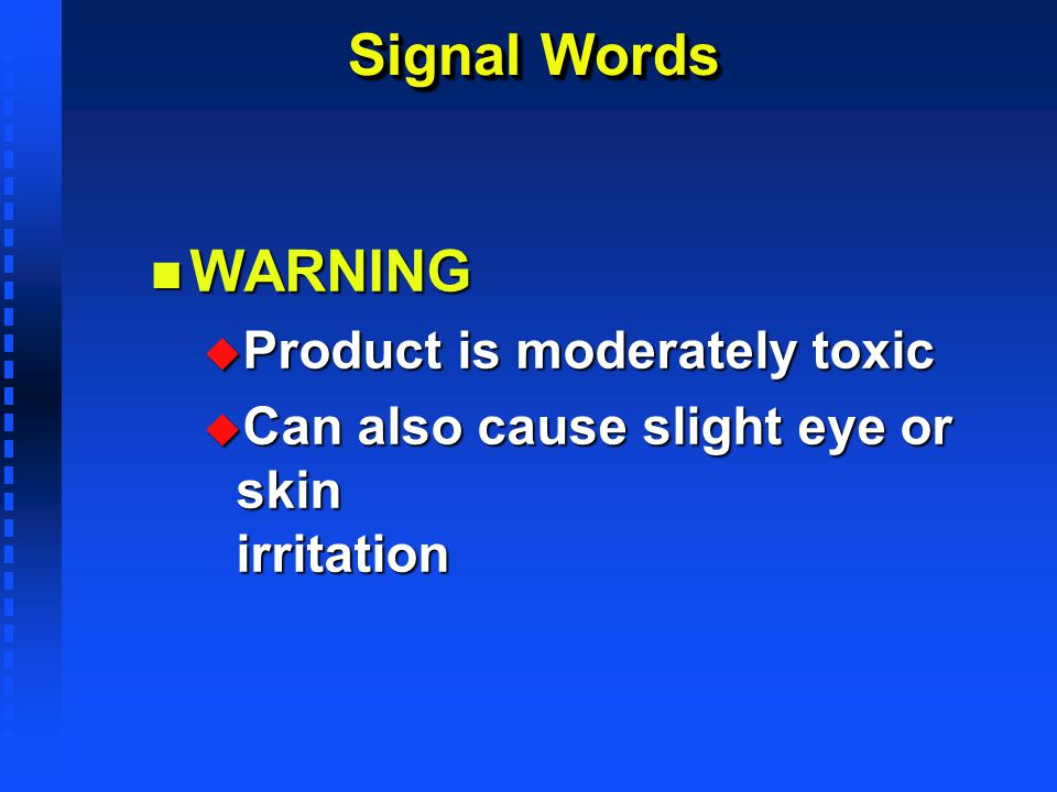 Signal Words WARNING Product is moderately toxic