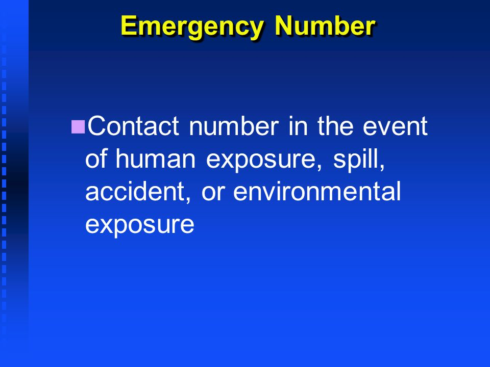 Emergency Number Contact number in the event of human exposure, spill, accident, or environmental exposure.