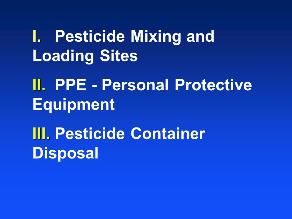 I. Pesticide Mixing and Loading Sites