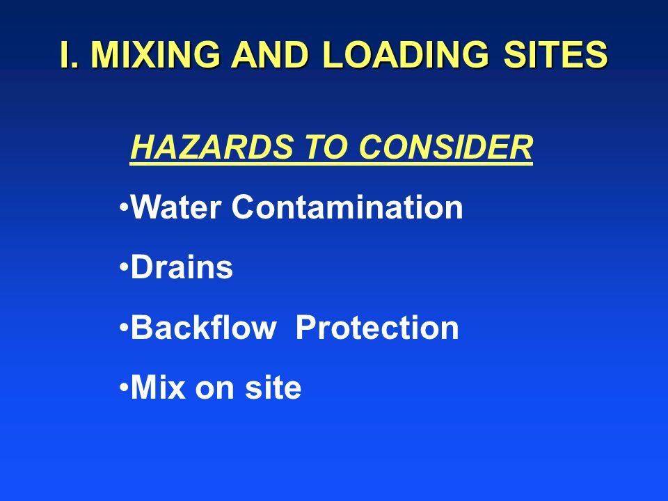I. MIXING AND LOADING SITES