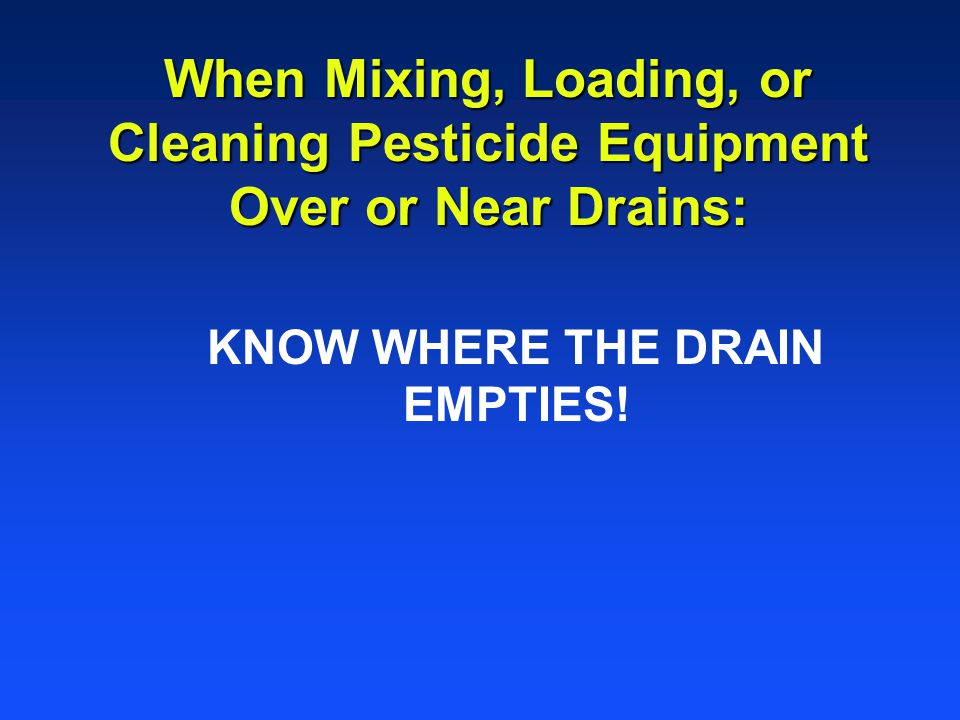 KNOW WHERE THE DRAIN EMPTIES!