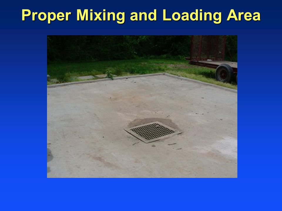 Proper Mixing and Loading Area