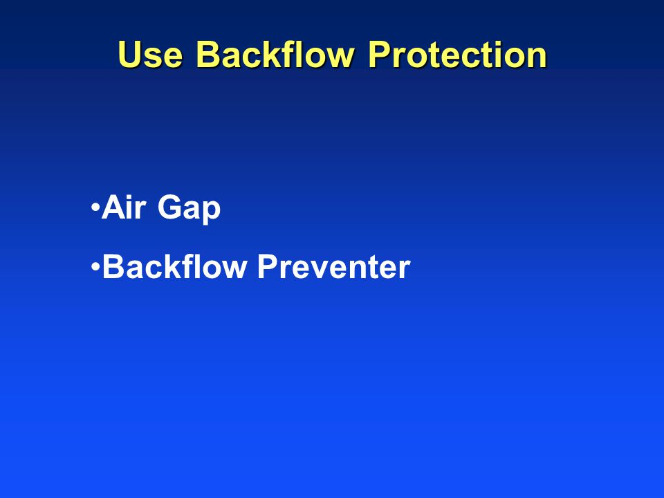 Use Backflow Protection