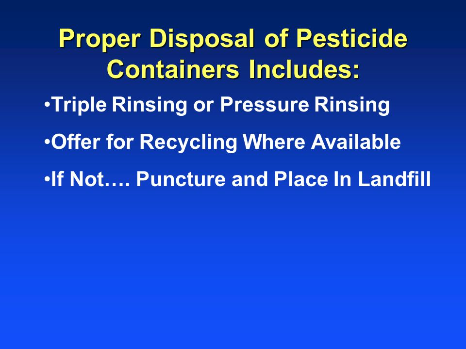 Proper Disposal of Pesticide Containers Includes: